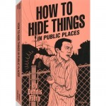 How to hide things in public places - Dennis Fiery